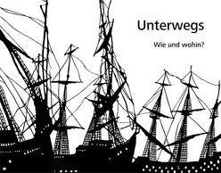 Unterwegs Wie und Wohin? Das Motiv der Fortbewegung im Scherenschnitt von Kirchner,  Otto, Kirchner,  Ursula