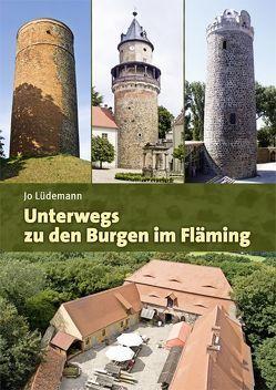 Unterwegs zu den Burgen im Fläming von Zobel,  Jo