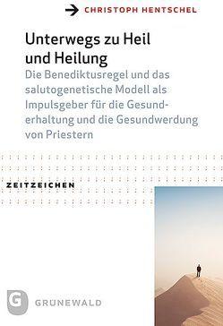 Unterwegs zu Heil und Heilung von Hentschel,  Christoph
