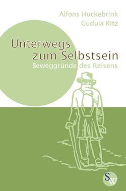 Unterwegs zum Selbstsein von Huckebrink,  Alfons, Ritz,  Gudula