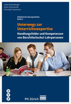 Unterwegs zur Unterrichtsexpertise von Gassmann,  Christoph, Rosenberger,  Lukas, Schumacher,  Irene