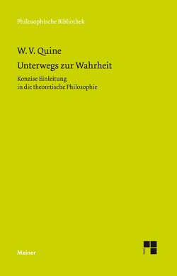 Unterwegs zur Wahrheit von Gebauer,  Michael, Quine,  Williard van Orman