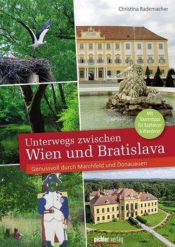 Unterwegs zwischen Wien und Bratislava von Rademacher,  Christina