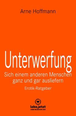 Unterwerfung | Erotischer Ratgeber von Hoffmann,  Arne