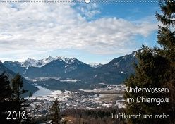 Unterwössen im Chiemgau – Luftkurort und mehr (Wandkalender 2018 DIN A2 quer) von Möller,  Michael