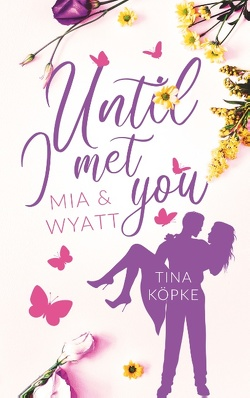 Until I met you von Köpke,  Tina