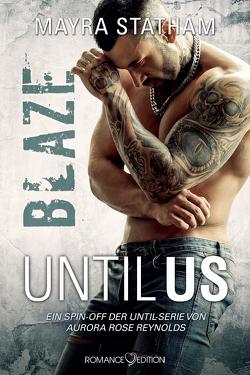 Until Us: Blaze von Statham,  Mayra