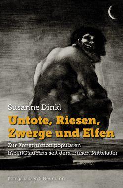 Untote, Riesen, Zwerge und Elfen von Dinkl,  Susanne
