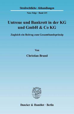 Untreue und Bankrott in der KG und GmbH & Co KG. von Brand,  Christian