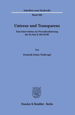 Untreue und Transparenz. von Waldvogel,  Dominik Stefan