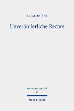 Unveräußerliche Rechte von Moser,  Elias