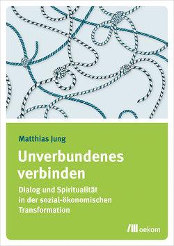 Unverbundenes verbinden von Jung,  Matthias