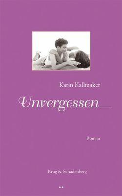 Unvergessen von Kallmaker,  Karin, Krug,  Andrea