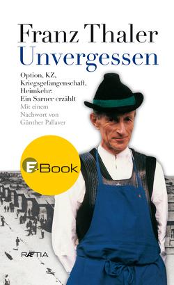 Unvergessen von Pallaver,  Günther, Thaler,  Franz