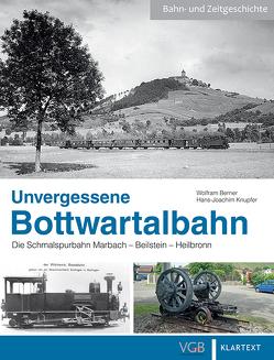 Unvergessene Bottwartalbahn von Berner,  Wolfram, Knupfer,  Hans-Joachim