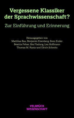 Unvergessene Klassiker der Sprachwissenschaft? von Lea Hoffmann,  Ilka Fladung