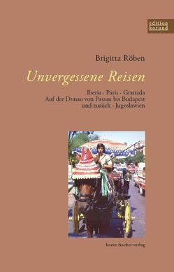 Unvergessene Reisen von Röben,  Brigitta
