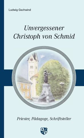 Unvergessener Christoph von Schmid von Gschwind,  Ludwig