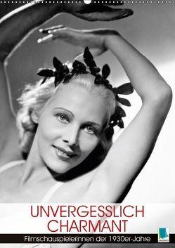Unvergesslich charmant – Filmschauspielerinnen der 1930er-Jahre (Wandkalender 2018 DIN A2 hoch) von CALVENDO,  k.A.