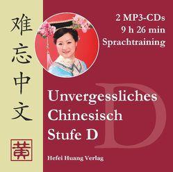 Unvergessliches Chinesisch, Stufe D von Huang,  Hefei, Ziethen,  Dieter