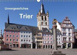Unvergessliches Trier (Wandkalender 2018 DIN A3 quer) von Weiss,  Anna-Christina