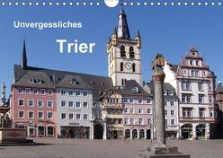 Unvergessliches Trier (Wandkalender 2018 DIN A4 quer) von Weiss,  Anna-Christina