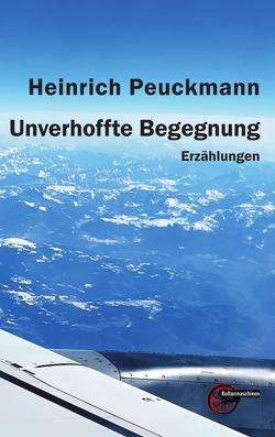 Unverhoffte Begegnung von Peuckmann,  Heinrich