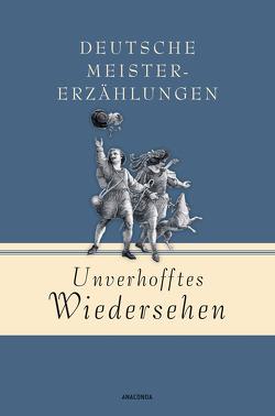 Unverhofftes Wiedersehen – Deutsche Meistererzählungen von Anaconda