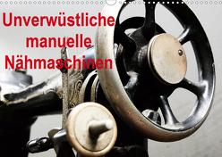 Unverwüstliche manuelle Nähmaschinen (Wandkalender 2020 DIN A3 quer) von Kimmig,  Angelika