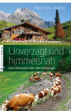 Unverzagt und himmelsnah von Hari-Wäfler,  Hildi