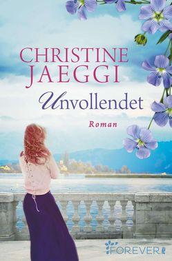 Unvollendet von Jaeggi,  Christine