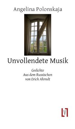 Unvollendete Musik von Polonskaja,  Angelina