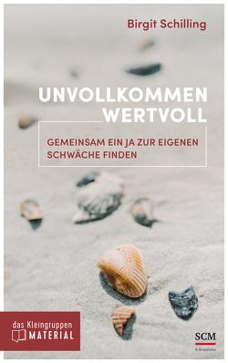 Unvollkommen wertvoll – das Kleingruppenmaterial von Schilling,  Birgit