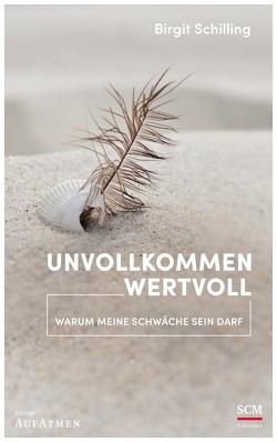 Unvollkommen wertvoll von Schilling,  Birgit