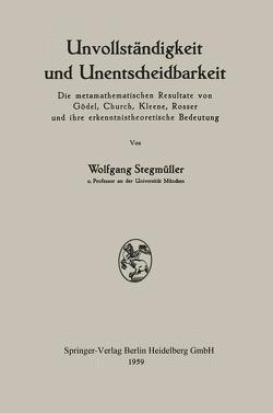 Unvollständigkeit und Unentscheidbarkeit von Stegmüller,  Wolfgang