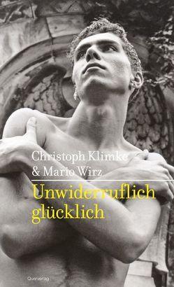 Unwiderruflich glücklich von Klimke,  Christoph, Wirz,  Mario