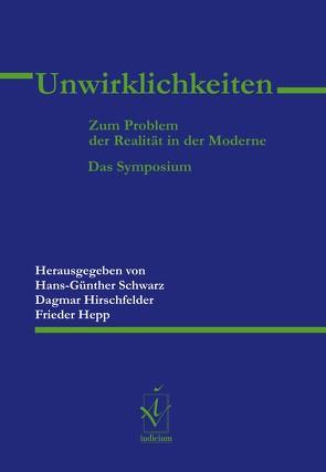 Unwirklichkeiten von Hepp,  Frieder, Hirschfelder,  Dagmar, Schwarz,  Hans-Günther