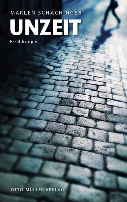 Unzeit von Schachinger,  Marlen