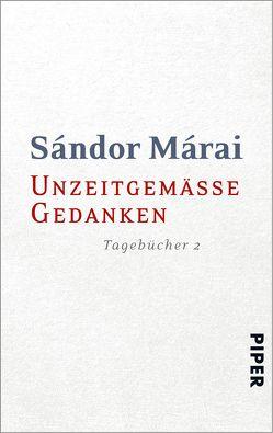 Unzeitgemäße Gedanken von Márai,  Sándor, Prinz,  Clemens, Zeltner,  Ernö