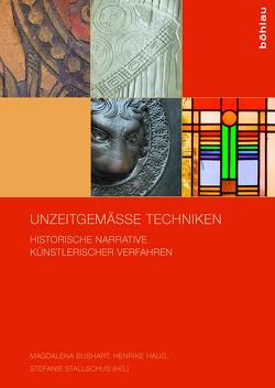 Unzeitgemäße Techniken von Bushart,  Magdalena, Haug,  Henrike, Stallschus,  Stefanie