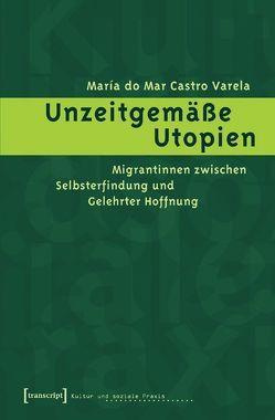 Unzeitgemäße Utopien von Castro Varela,  María do Mar