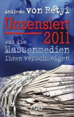 Unzensiert 2011 von Rétyi,  Andreas von