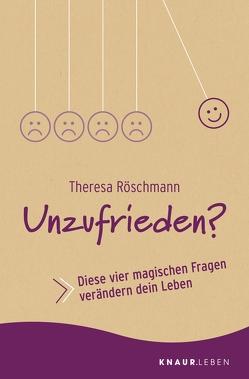 Unzufrieden? von Röschmann,  Theresa