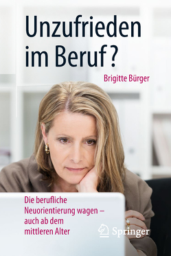 Unzufrieden im Beruf? von Bürger,  Brigitte, Schröder,  Harald
