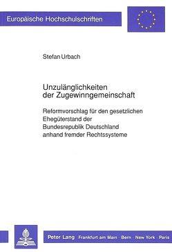 Unzulänglichkeiten der Zugewinngemeinschaft von Urbach,  Stefan