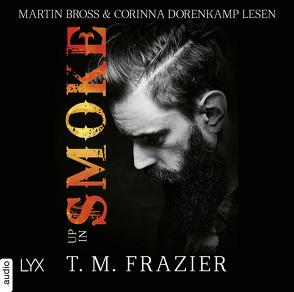Up in Smoke von Bross,  Martin, Dorenkamp,  Corinna, Frazier,  T. M., Mehrmann,  Anja