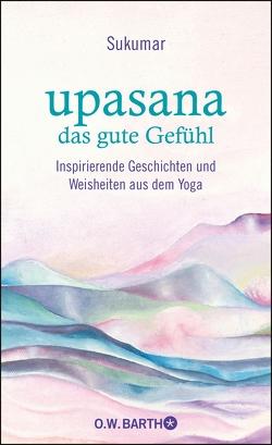upasana – das gute Gefühl von Bärr,  Eberhard, Sukumar