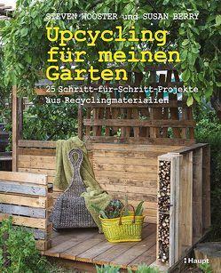 Upcycling für meinen Garten von Berry,  Susan, Wooster,  Steven