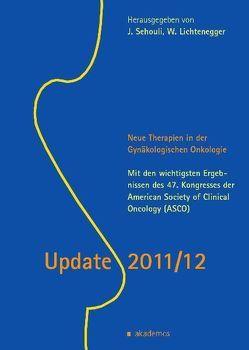 Update 2011/12. Neue Therapien in der Gynäkologischen Onkologie von Lichtenegger,  Werner, Sehouli,  Jalid