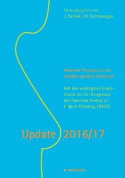Update 2016/17. Moderne Therapien in der Gynäkologischen Onkologie von Lichtenegger,  Werner, Sehouli,  Jalid